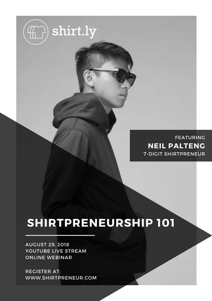 Shirtpreneurship 101 - August 29, 2018 on Youtube Live Stream w/ Live Chat and Screen Share (Webinar)