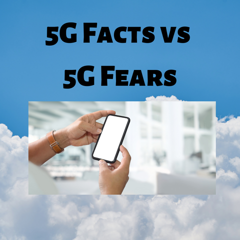 5G Facts vs 5G Fears