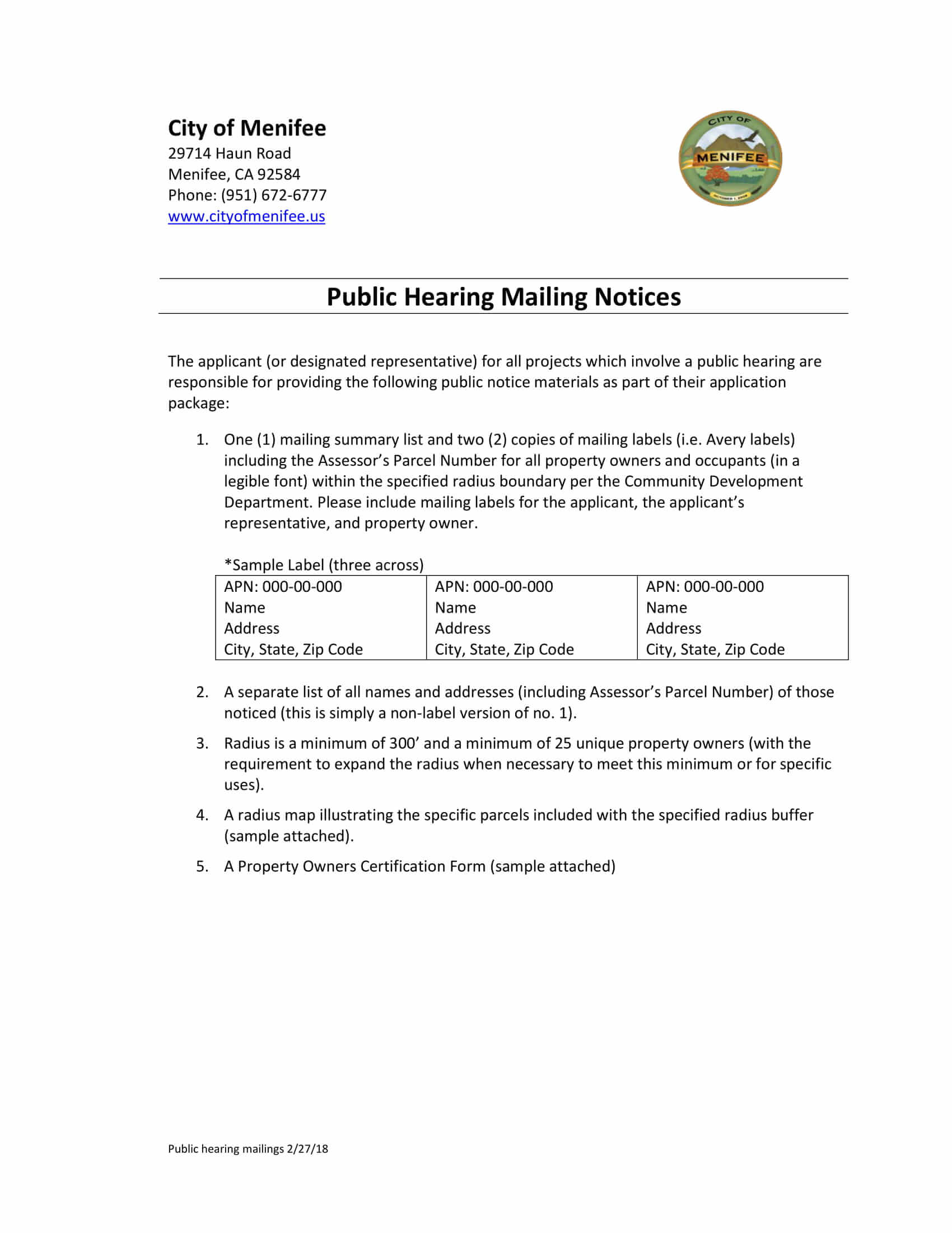 Menifee Public Hearing Mailing Notices. Mailing List Summary Mailing Labels for all property owners and occupants. Radius is a minimum of 300' and a minimum of 25 unique property owners.