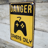 Danger Gamers Only - Metal Sign