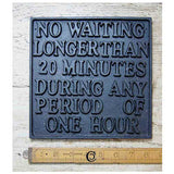 No Waiting Plaque