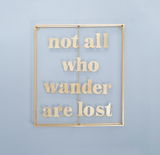Not all Those Who Wander are Lost Word Art