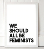 We Should All Be Feminists - A3 Print - Framed