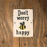 Don't Worry Be Happy Metal Sign
