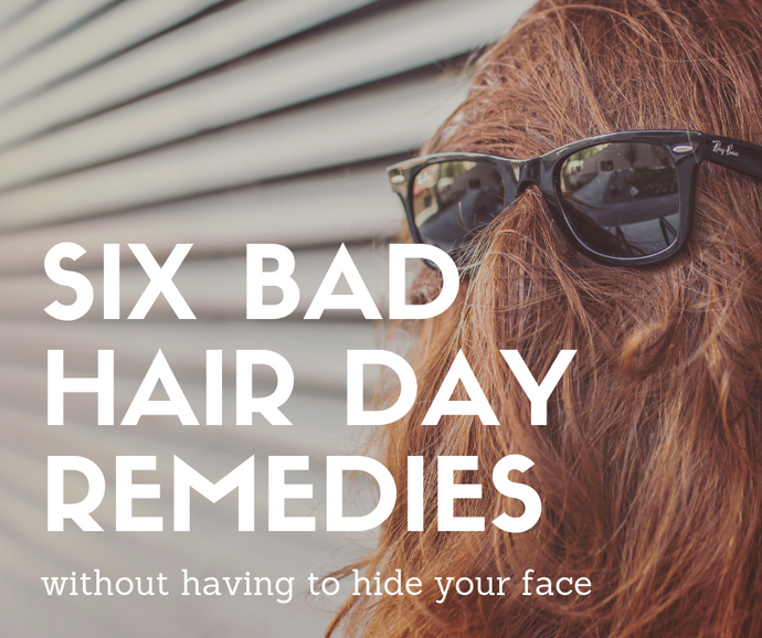Six Quick Remedies For A Bad Hair Day