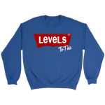 Levels To This | Crewneck Sweatshirt