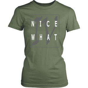 Nice For What | Ladies' Fitted T-Shirt