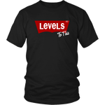Levels To This | 100% Cotton T-Shirt
