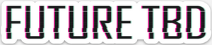 Future TBD Sticker