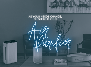 As Your Needs Change, So Should Your Air Purifier