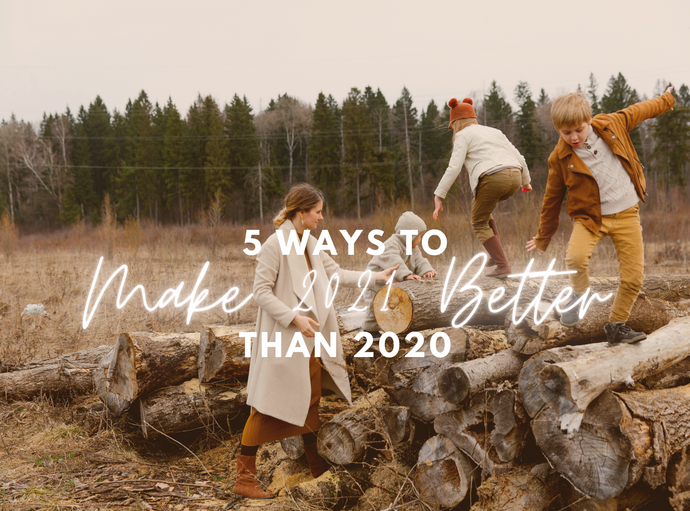 5 Ways to Make 2021 Better than 2020