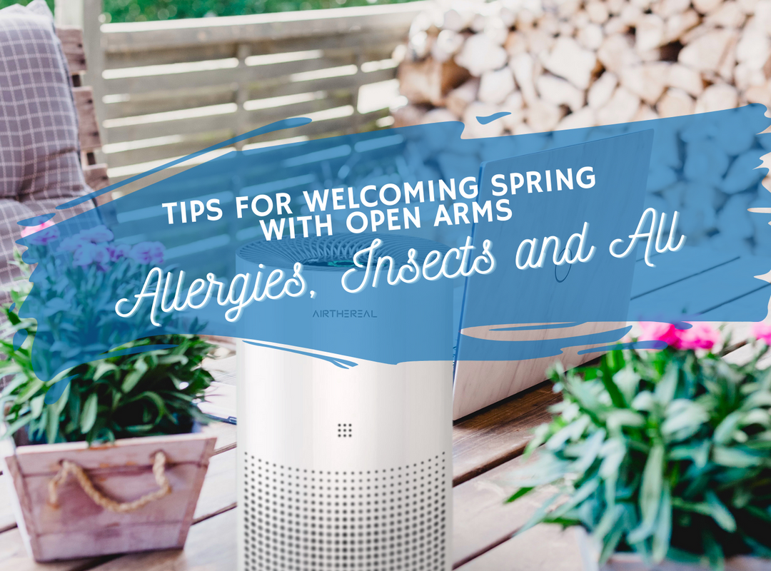 Tips for Welcoming Spring With Open Arms; Allergies, Insects and All