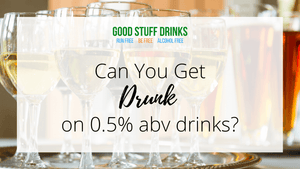 Alcohol Free Wine & Beer - Can You Get Drunk on 0.5% Drinks?