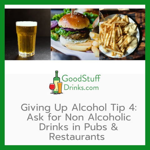 Giving Up Alcohol Tip 4 Ask For Non Alcoholic Drinks in Pubs & Restaurants