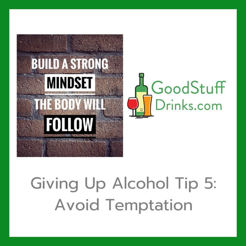 Giving Up Alcohol Tip 5 Avoid Temptation