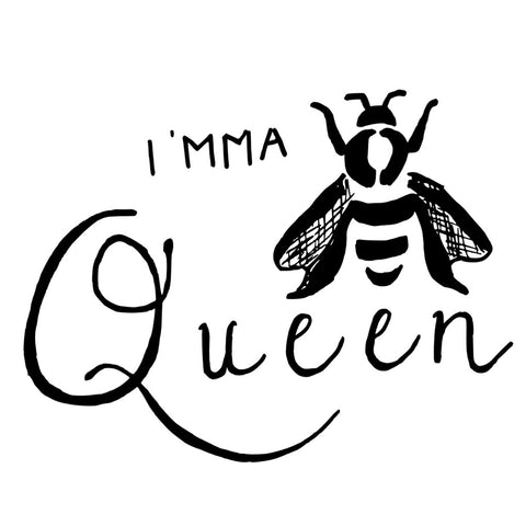 I'mma Queen Sticker