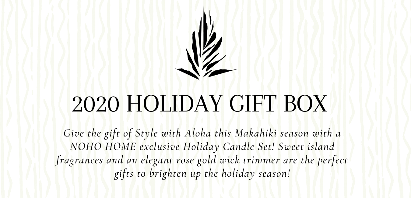 Share the #StyleWithAloha by gifting our NOHO Home Holiday Candle Box Set