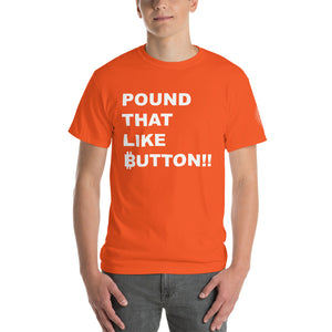 POUND THAT LIKE BUTTON Short Sleeve T-Shirt