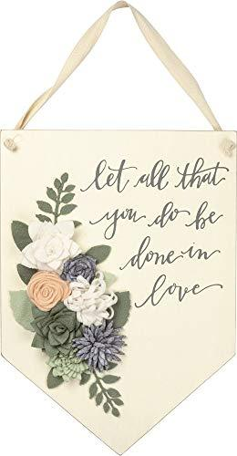 "Primitives by Kathy Hanging Room Decor - Hand Lettered Style, Let All You Do Be Done In Love - Painted Wood Wall Banner with Felt Fabric Flowers and Leaves, Wedding Decoration, Baby Nursery, 10"" x 14"""