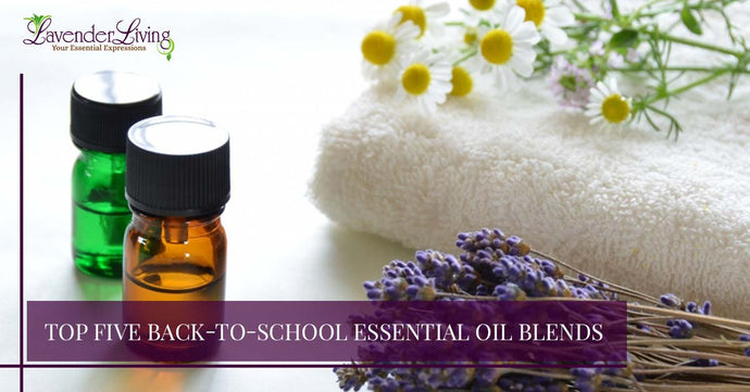 Top Five Back-To-School Essential Oil Blends
