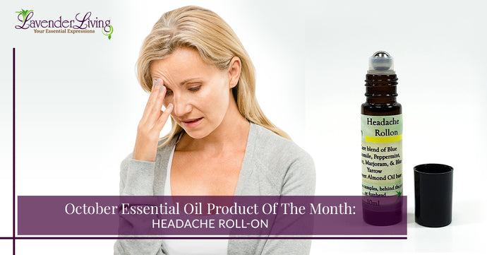 October Essential Oil Product Of The Month: Headache Roll-On