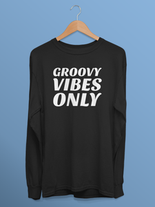 Groovy Vibes Only (Unisex Long Sleeve)