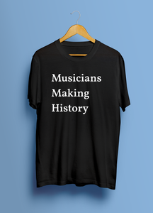Musicians Making History (Unisex T-Shirt)