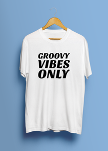 Groovy Vibes Only (Unisex T-Shirt)