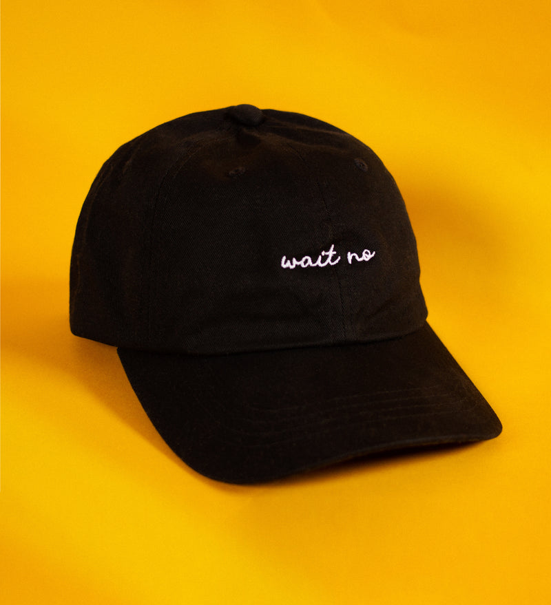 wait no Dad Hat