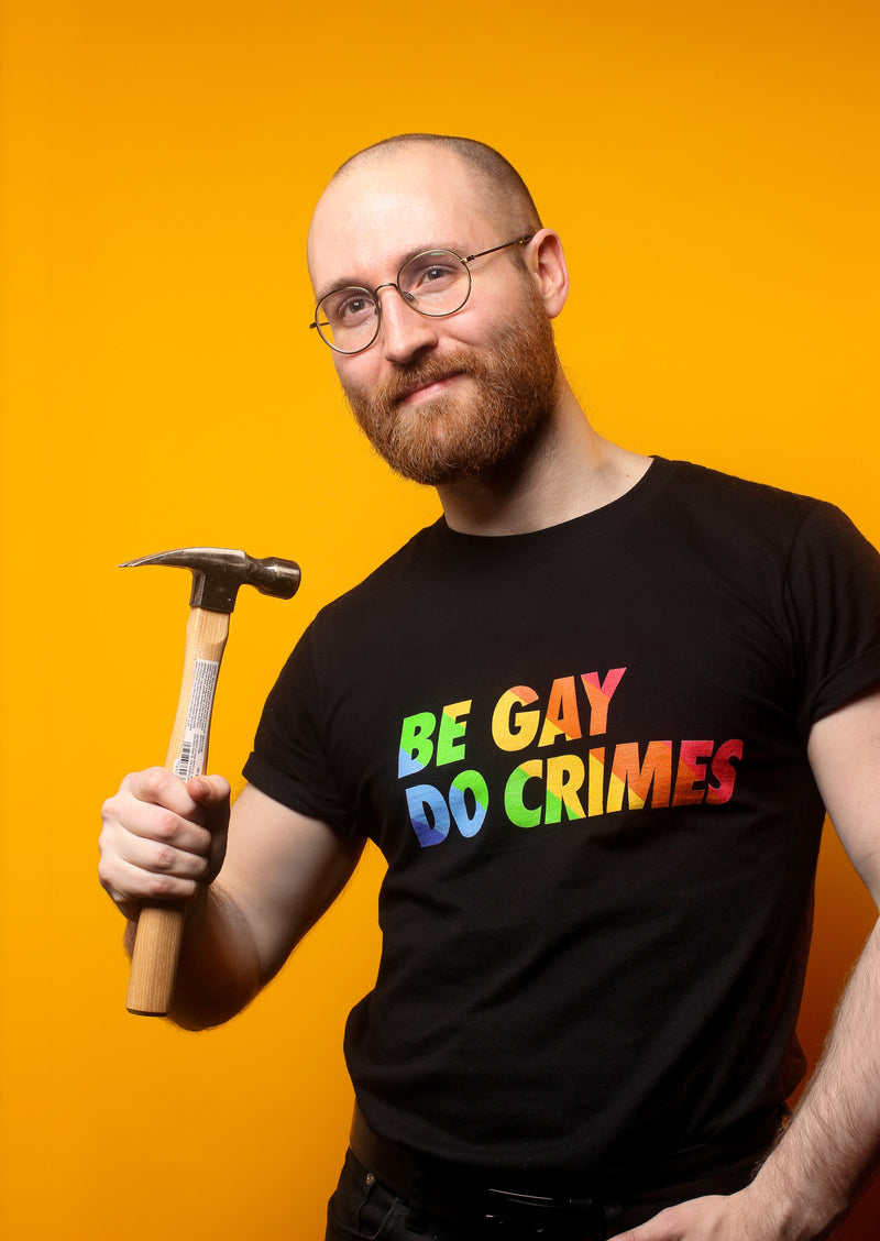 Be Gay Do Crimes T-Shirt