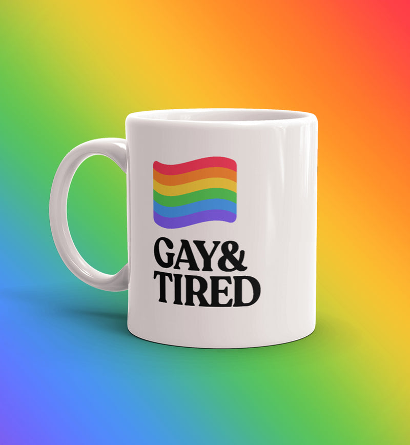 Gay and tired rainbow LGBT flag coffee mug
