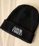 Gay & Tired Embroidered Beanie