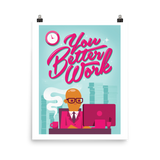 You Better Work Poster