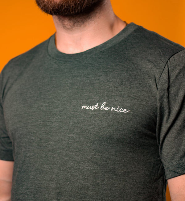 must be nice embroidered tshirt