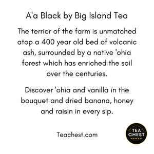 A'a Black - Some of the Finest Tea in the World