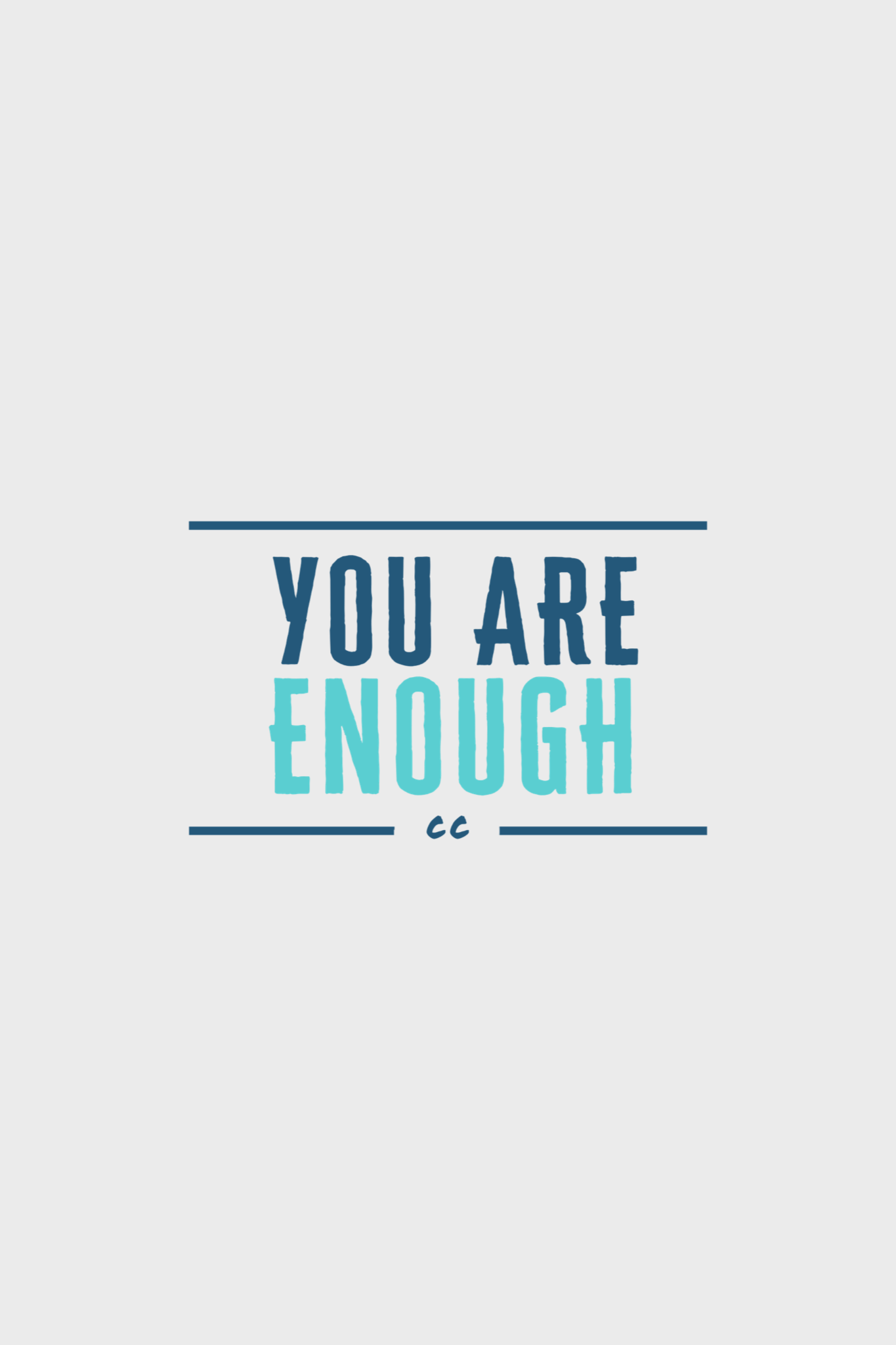 you are enough by cc the love