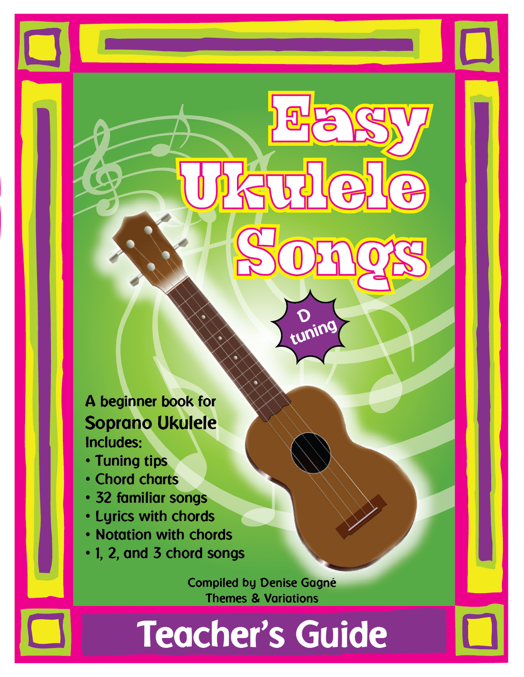 Easy Ukulele Songs In D Teachers Guide Themes And Variations Together With How To String A Diagram On Note Book Cover Green Background The Centre