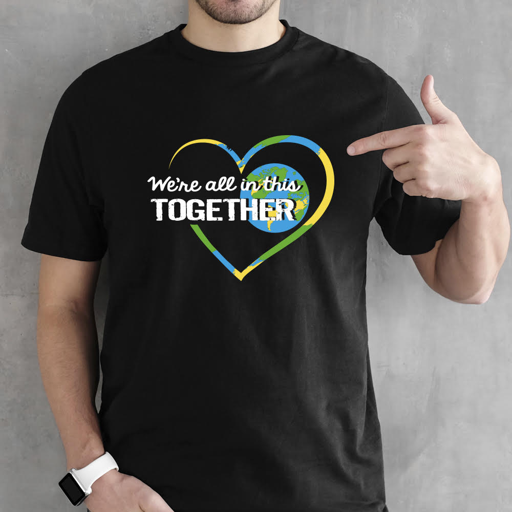 Men's We're All in this Together shirt