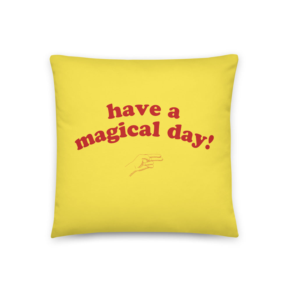 Have A Magical Day Pillow