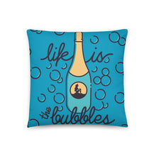 Load image into Gallery viewer, Life is the Bubbles Pillow