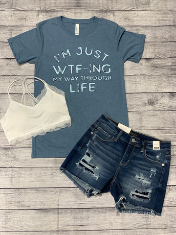 WTF-ing Through Life Tee