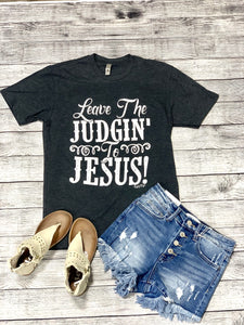 Judgin to Jesus Graphic Tee