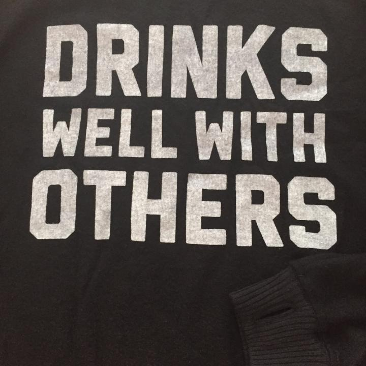 """Drinks Well With Others"" Pullover 