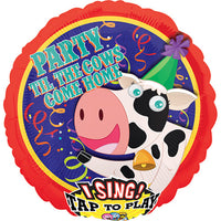28″ PARTY TIL COWS COME HOME SING-A-TUNE