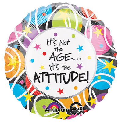 18″ IT'S NOT THE AGE, IT'S THE ATTITUDE