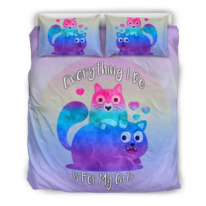 Everything I Do Is For My Cats Duvet Covers Bedding Set for Cat Lovers