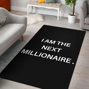 I AM THE NEXT MILLIONAIRE AREA RUG