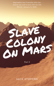 SLAVE COLONY ON MARS: PART 3 by Jack Stevens ebook