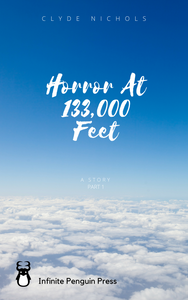 Horror At 133,000 Feet by Clyde Nichols ebook
