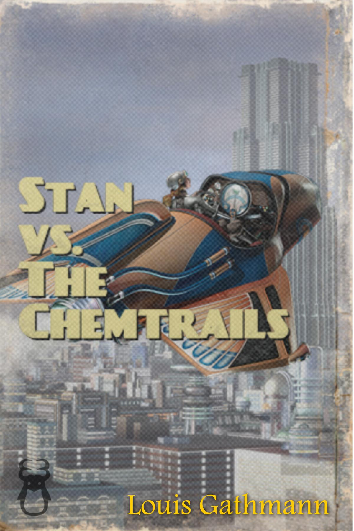 Stan Vs. The Chemtrails: Stan's Adventure Understanding the Skies By Louis Gathmann Audiobook
